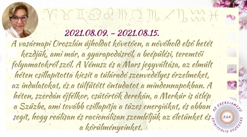 Heti horoszkóp 2021.08.09 – 2021.08.15.